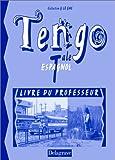Tengo - Espagnol, terminale (Livre du professeur)