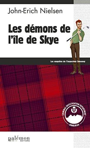 Les démons de l'île de Skye: Un polar écossais trépidant (Les enquêtes de l'inspecteur Sweeney t. 7)