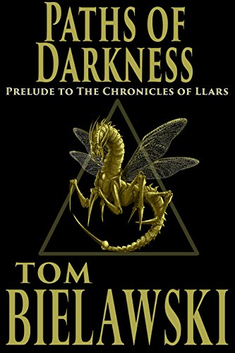 Paths of Darkness: A Prelude to The Chronicles of Llars (English Edition) Chief Wand