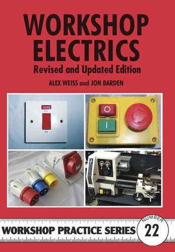 Workshop Electrics (Workshop Practice, Band 22) -