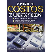 Control de costos de alimentos y bebidas I / Control And Cost of Food And Beverages I