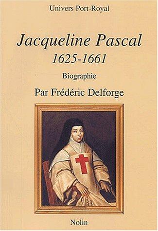 Jacqueline Pascal 1625-1661 par Frédéric Delforge