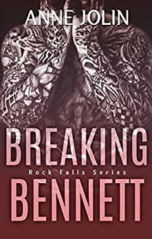 Breaking Bennett (Rock Falls Series Book 3) by [Jolin, Anne]