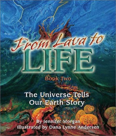 From Lava to Life: The Universe Tells Our Earth Story: Book 2 (Sharing Nature With Children Book) por Jennifer Morgan