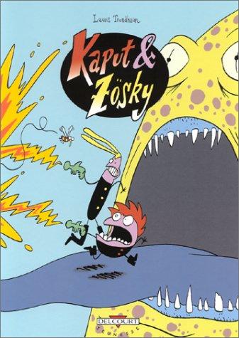 Kaput & Zösky : Les Zigouilleurs de l'infini, tome 1
