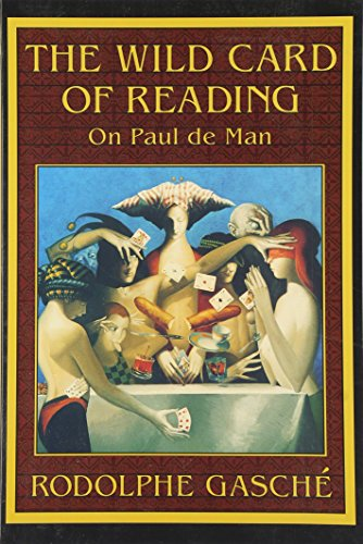 The Wild Card of Reading: On Paul de Man