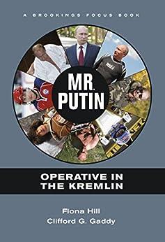 Mr. Putin: Operative in the Kremlin par [Hill, Fiona, Gaddy, Clifford  G.]