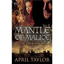 Mantle of Malice (The Tudor Enigma Book 3)