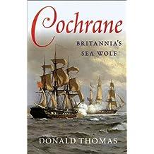 Cochrane: Britannia's Sea Wolf: Napoleon's Sea Wolf