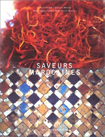 Saveurs marocaines par Hervé Amiard, Laurence Mouton, Marie-Pascale Rauzier, Maria Seguin-Tsouli