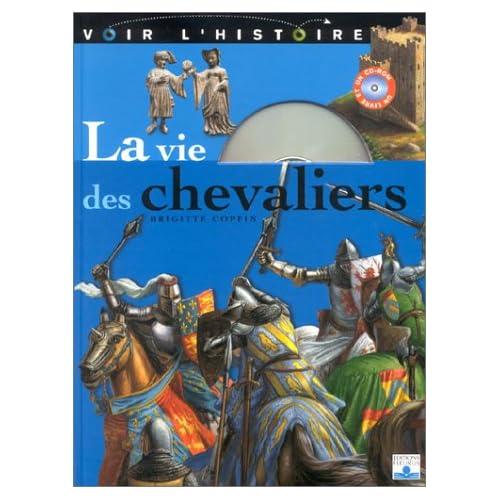 La Vie des chevaliers (1 livre + 1 CD-Rom)
