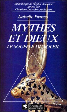 Mythes et dieux : Le souffle du soleil