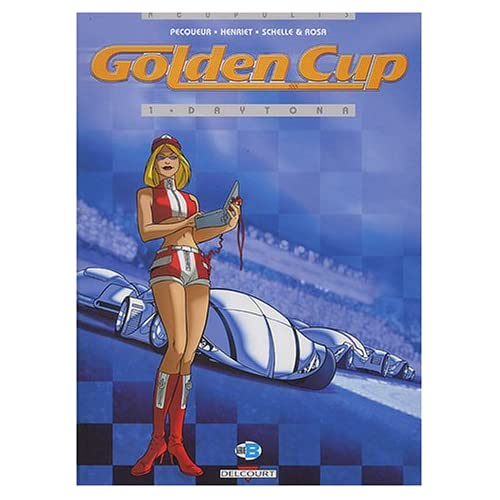 Golden Cup, tome 1 : Daytona