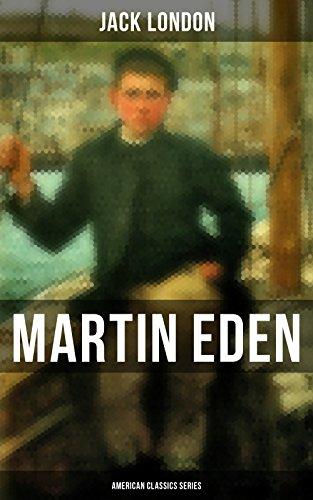 Martin Eden (American Classics Series): Autobiographical Novel (English Edition)