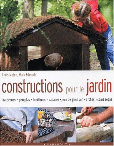 Constructions pour le jardin par Chris Maton, Mark Edwards