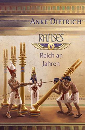 Ramses - Reich an Jahren -: Fünfter Teil des Romans aus dem alten Ägypten über Ramses II. (Die Spurs Hat)