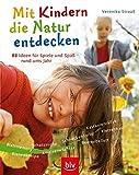 Mit Kindern die Natur entdecken: 88 Ideen für Spiel und Spaß rund ums Jahr. Blattmemory · Bienenkneipe · Schatzsuche · Ameisenwächter