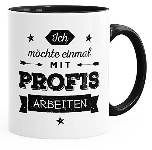 MoonWorks Büro Kaffee-Tasse Ich Möchte einmal mit Profis Arbeiten Tasse mit Innenfarbe Schwarz...