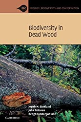 Biodiversity in Dead Wood (Ecology, Biodiversity and Conservation)