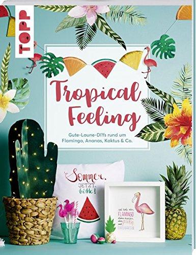 Tropical Feeling: Gute-Laune-DIYs rund um Flamingo, Ananas, Kaktus & Co. Alle Vorlagen auch zum Download und Ausdrucken