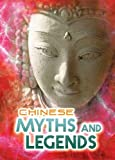 Chinese Myths and Legends (Ignite: All About Myths)