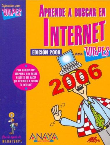 Aprende a buscar en internet para torpes (2006) (Anaya Multimedia) por Ana Martos Rubio