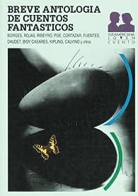 Breve antologia de cuentos fantásticos par  Jorge Luis Borges