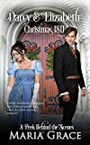 Darcy and Elizabeth: Christmas 1811: Pride and Prejudice behind the scenes (Sweet Tea Stories)