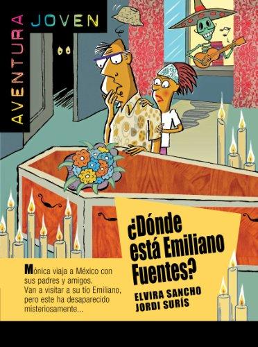 ¿Dónde está Emiliano Fuentes? (Aventura Joven) por Elvira Sancho