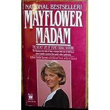 Mayflower Madam: The Secret Life of Sydney Biddle Barrows by Sydney Biddle Barrows (1987-05-12)