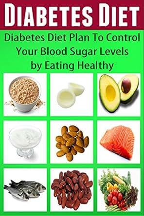 diabetes diet diabetes diet plan to control your blood