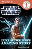 Star Wars Luke Skywalker's Amazing Story (DK Readers Level 1) by Simon Beecroft