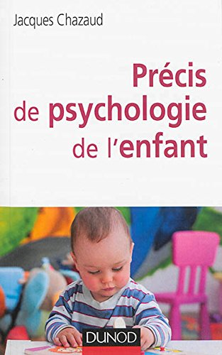 Précis de psychologie de l'enfant par Jacques Chazaud
