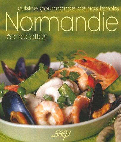 Normandie : Cuisine gourmande de nos terroirs
