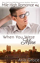 When You Were Mine: M/M Romance (Mile High Romance Book 4) (English Edition)