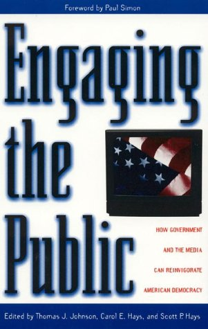 Engaging the Public: How Government and the Media Can Reinvigorate American Democracy