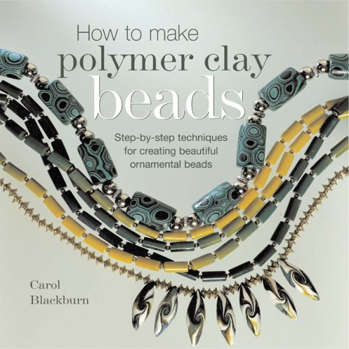 How to Make Polymer Clay Beads by Carol Blackburn (2007-08-01)