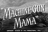 Classic Screwball Comedy: Machine Gun Mama DVD (1944) Starring Armida, El Brendel, Wallace Ford, Jack LaRue, and Luis Alberni.