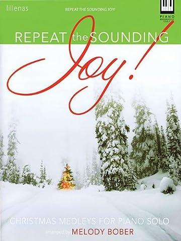 Repeat the Sounding Joy!: Christmas Medleys for Piano Solo