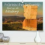 Fränkische Schweiz - Rund um die Neubürg(Premium, hochwertiger DIN A2 Wandkalender 2020, Kunstdruck in Hochglanz): Ausblicke von der Neubürg ... (Monatskalender, 14 Seiten ) (CALVENDO Natur) - Bernd Lippert
