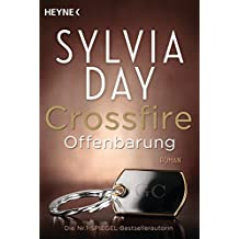 Crossfire. Offenbarung: Band 2   Roman (Crossfire-Serie, Band 2)