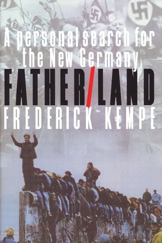 Father/Land: A Personal Search for the New Germany by Frederick Kempe (1999-05-10)