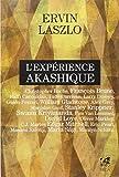 L'expérience akashique - 20 personnalités témoignent de l'invisible