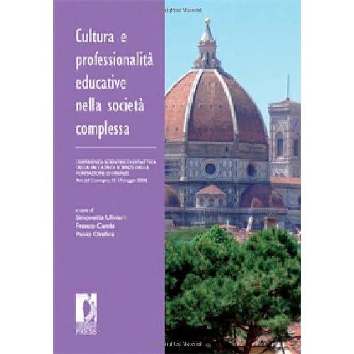 Cultura E Professionalità Educative Nella Società Complessa