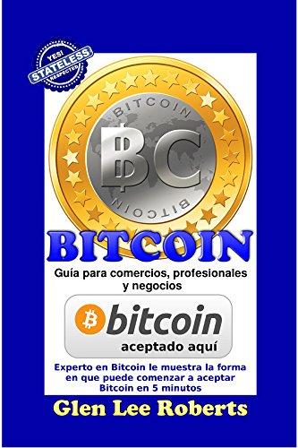 BITCOIN: Guía para comercios, profesionales y negocios