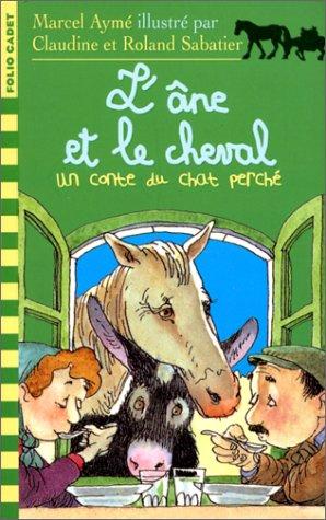 L'âne et le cheval: Un conte du chat perché par Marcel Aymé