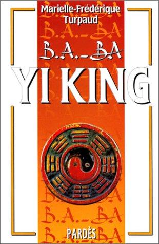 B.A.-BA : Yi King par Marielle-Frédérique Turpaud