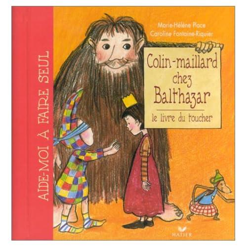 Colin-maillard chez Balthazar. : Le livre du toucher