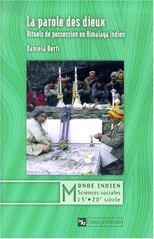 Parole des dieux : Rituels de possession en Himalaya indien par Daniela Berti