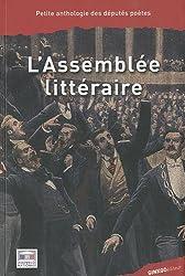 L'Assemblée littéraire : Petite anthologie des députés poètes